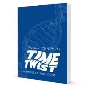 Time Twist - the short story by Roger Chappell